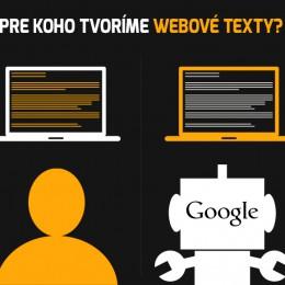 Pre koho tvoríme webové texty? Pre ľudí alebo pre vyhľadávače?